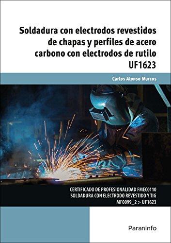 Soldadura con electrodos revestidos de chapas y perfiles de acero carbono con electrodos de rutilo por CARLOS ALONSO MARCOS