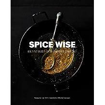 Spice Wise: koken met kruiden- en specerijmixen zonder zout