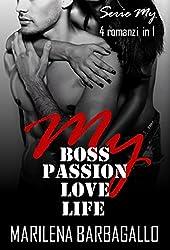 My Boss, Passion, Love, Life (SERIE MY - 4 romanzi in 1)