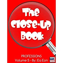 The Close-up Book: Volume 5: Professions (The Close-up Series) (English Edition)