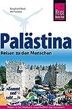 Palästina - Reisen zu den Menschen: Reisen in der Westbank einschließlich Ost-Jerusalem. (Reiseführer) - Burghard Bock
