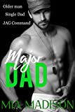Major Dad: An Older Man Single Dad Military Romance