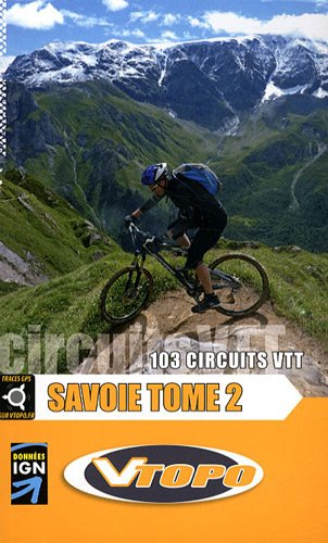 Savoie : Tome 2, 103 circuits VTT par Olivier De Smet