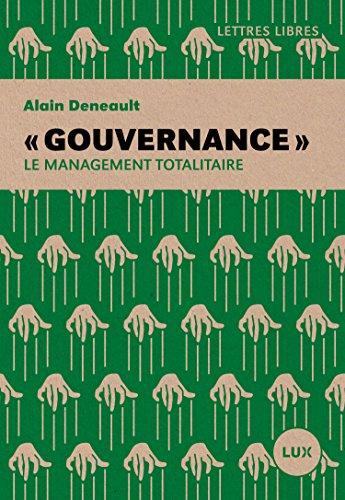 « Gouvernance »: Le management totalitaire (Lettres libres)