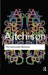 The Articulate Mammal (Routledge Classics)