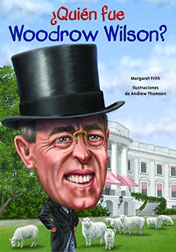Portada del libro Quien Fue Woodrow Wilson? (Quien Fue...? / Who Was...?)
