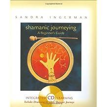 Shamanic Journeying by Sandra Ingerman (2006-01-01)