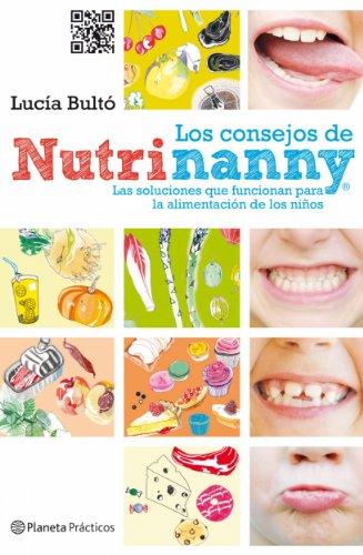 Los consejos de Nutrinanny: Las soluciones que funcionan para la alimentación de los niños