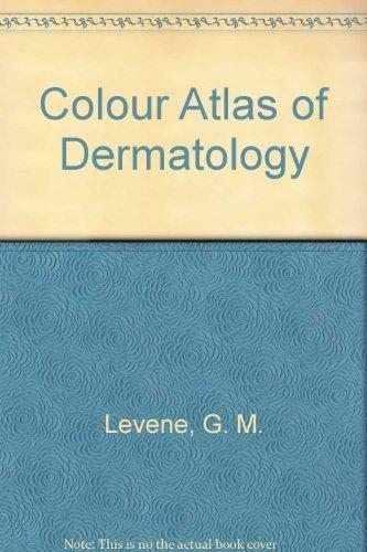 Colour Atlas of Dermatology by G. M. Levene (1988-06-01)