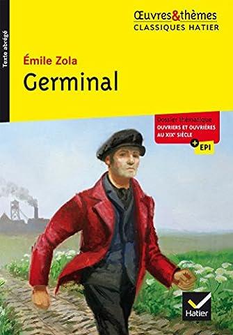 Emile Zola Germinal - Germinal: suivi d un dossier thématique «