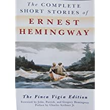 The Complete Short Stories Of Ernest Hemingway: The Finca Vigia Edition