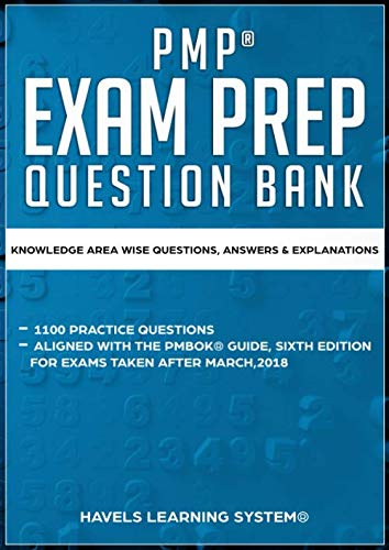PMP EXAM PREP QUESTION BANK: KNOWLEDGE AREA WISE QUESTIONS, ANSWERS & EXPLANATION (Based on The PMBOK Guide sixth edition, Band 1)