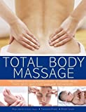 Total Body Massage: The complete illustrated guide to expert head, face, body and foot massage techniques by Nitya Lacroix Sharon Seager Francesca Rinaldi Renee Tanner(2014-06-07)...
