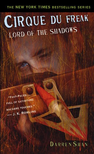 Lord of the Shadows (Cirque Du Freak: Saga of Darren Shan, Book 11)