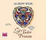 The Lost Tudor Princess (Unabridged Audiobook)