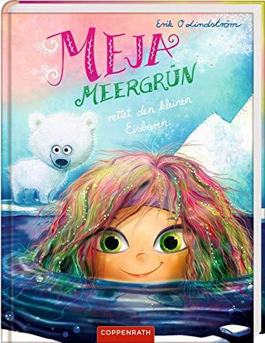 Meja Meergrün (Bd. 5): rettet den kleinen Eisbären (Meerjungfrau, Band Kleine)
