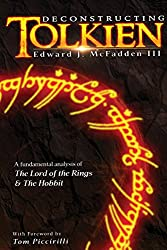 Deconstructing Tolkien: A Fundamental Analysis of The Lord of the Rings