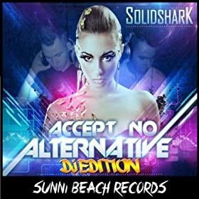 Solid Shark-Accept No Alternative (DJ Edition)