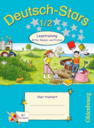 Deutsch-Stars - Allgemeine Ausgabe: 1./2. Schuljahr - Lesetraining - Ritter, Räuber und Piraten: Übungsheft. Mit Lösungen