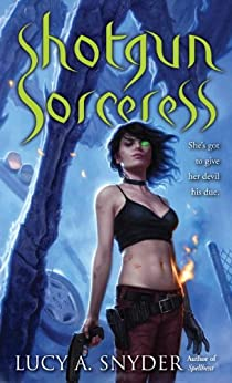 Shotgun Sorceress von [Snyder, Lucy A.]