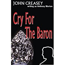 Cry For The Baron by John Creasey (2014-04-22)