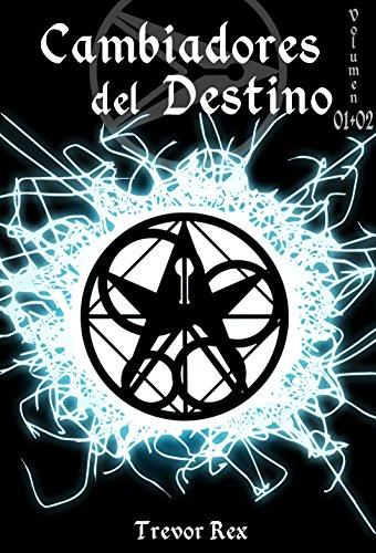 Cambiadores Del Destino: Volumen 01+02 por Trevor Rex