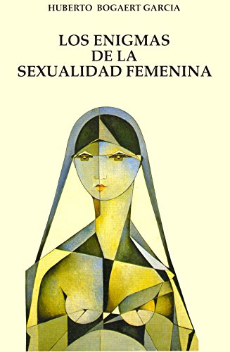 Los enigmas de la sexualidad femenina por Huberto Bogaert