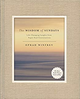 The Wisdom of Sundays: Life-Changing Insights from Super Soul Conversations (English Edition