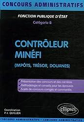 Contrôleur Minéfi : Fonction publique d'Etat, Catégorie B (Impôts, Trésor, Douanes)