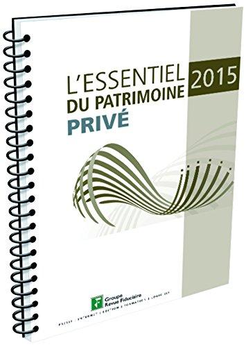 L'essentiel du patrimoine privé : 2015 par Revue fiduciaire