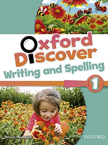 Oxford Discover: 1: Writing and Spelling