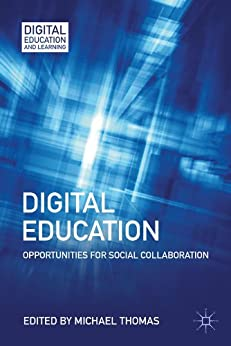 Digital Education: Opportunities for Social Collaboration (Digital Education and Learning) by [Thomas]