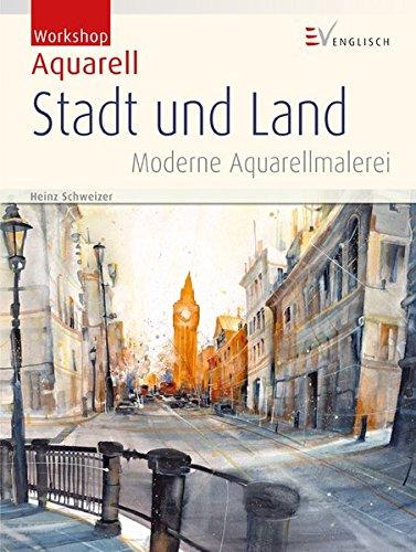 Workshop Aquarell - Stadt und Land: Moderne Aquarellmalerei