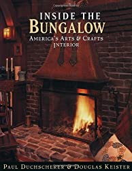 Inside the Bungalow: America's Arts and Crafts Interior by Paul Duchscherer (1997-11-01)