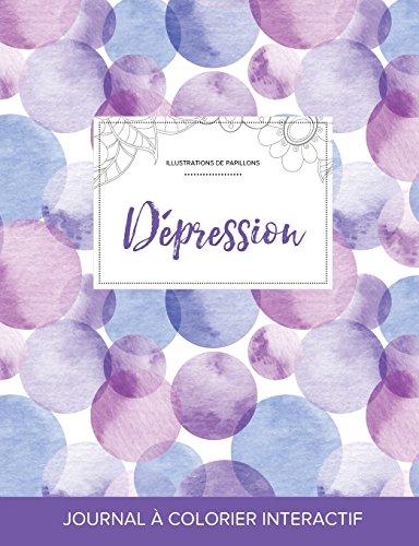Journal de Coloration Adulte: Depression (Illustrations de Papillons, Bulles Violettes) par Courtney Wegner