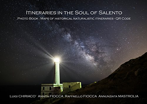 free kindle book Itineraries in the Soul of Salento: Photo Book, Maps of historical naturalistic itineraries, QRCode
