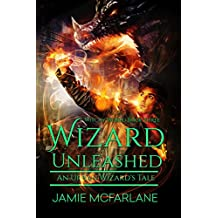 Wizard Unleashed: An Urban Wizard's Tale (Witchy World Book 3) (English Edition)
