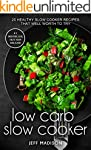 Low Carb Slow Cooker: 25 Healthy Slow...