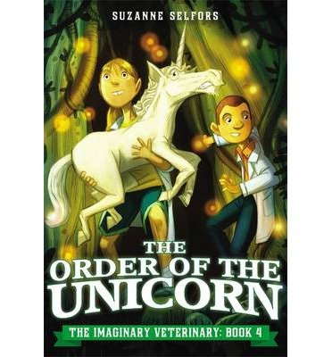 [(The Order of the Unicorn)] [ By (author) Suzanne Selfors ] [July, 2014]