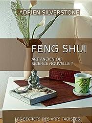 Le Feng Shui, art ancien ou science nouvelle ?: Le Feng Shui et la science