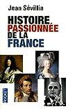 Histoire passionnée de la France par Sévillia