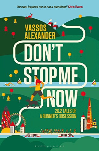 Don't Stop Me Now: 26.2 Tales of a Runner's Obsession par Vassos Alexander