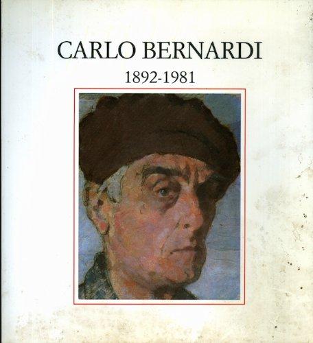 Carlo Bernardi: 1892-1981. Trento Centro Santa Chiara 10-31 maggio 1985.