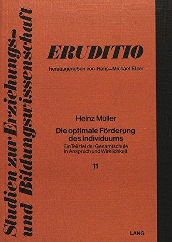 Die optimale Förderung des Individuums: Ein Teilziel der Gesamtschule in Anspruch und Wirklichkeit (Eruditio)
