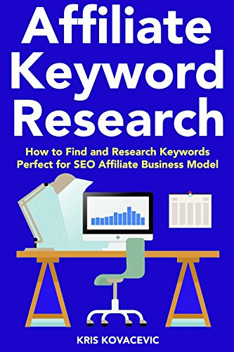 Affiliate Keyword Research (2018 Guide): How to Find and Research Keywords Perfect for