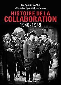 Histoire de la collaboration : 1940-1945 par François Broche