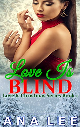 Love Is Blind: BBW Billionaire Holiday Romance (Love Is Christmas Series Book 1)