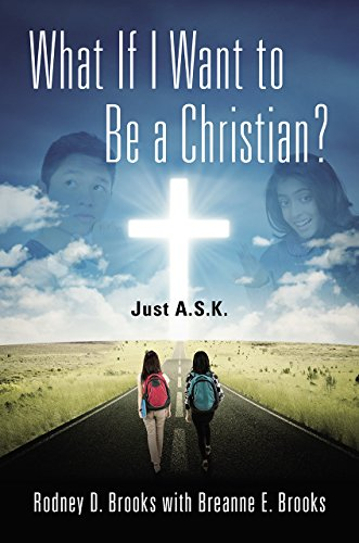 What If I Want to Be a Christian?: Just A.S.K.