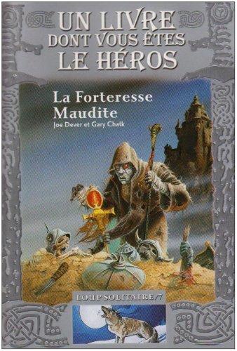 Loup Solitaire, Tome 7 : La Forteresse Maudite par Joe Dever
