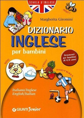 Dizionario di inglese per bambini (Scuola di inglese) di Giromini, Margherita (2006) Tapa blanda